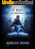 True Magick: The Weaving