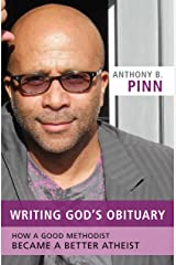 Writing God's Obituary: How a Good Methodist Became a Better Atheist Paperback