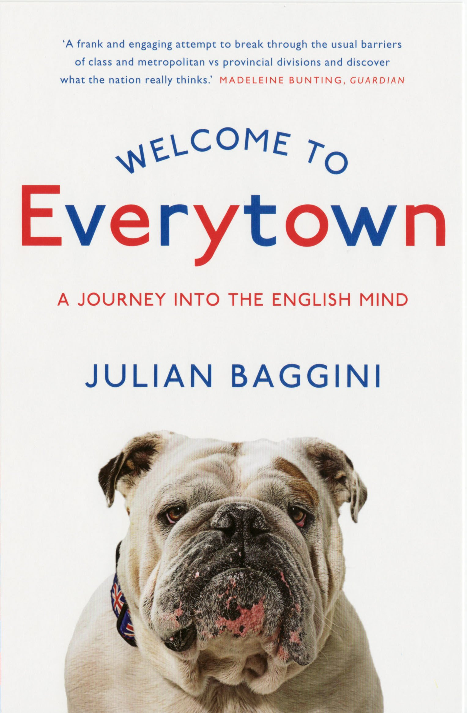 Welcome To Everytown: A Journey Into The English Mind por Julian Baggini