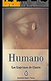 Humano: Las lágrimas de Llanto, Libro I (Novela de fantasía)