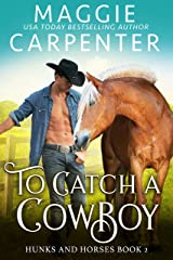 To Catch A Cowboy (Hunks and Horses Book 2) Kindle Edition