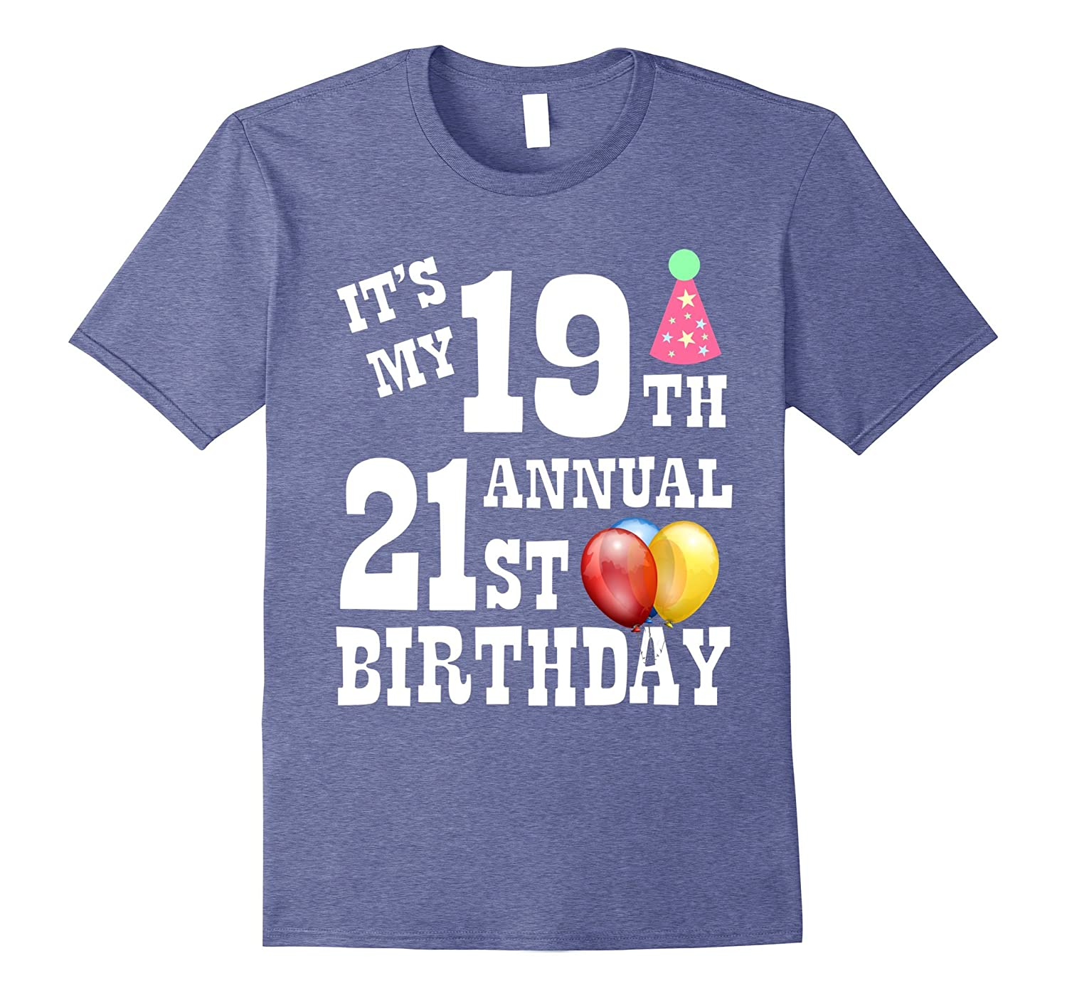 It's My 19th Annual 21st Birthday Funny Shirt Bday Tee-FL