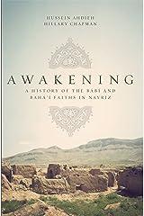 Awakening: A History of the Babi and Bahai Faiths in Nayriz Kindle Edition