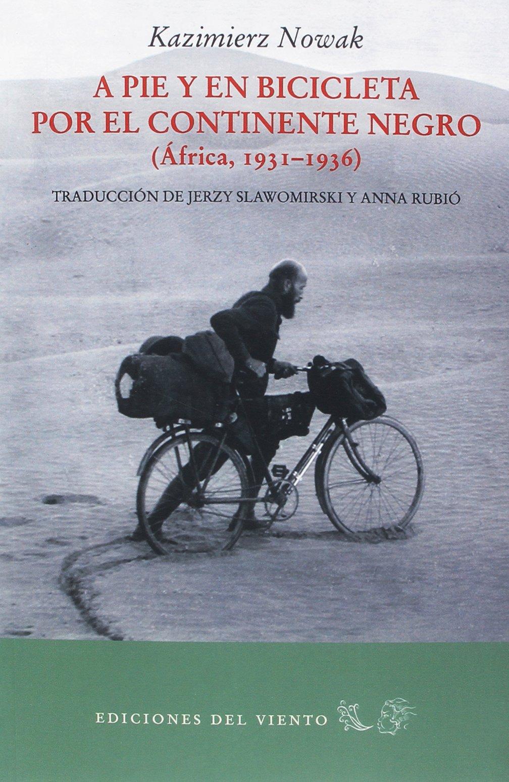 A pie y en bicicleta por el continente negro (Viento Simún) Tapa blanda – 7 may 2018 Kazimierz Nowak Jerzy Slawomirski Anna Rubió Ediciones del Viento