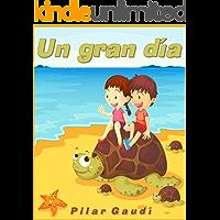 UN GRAN DIA. Libro ilustrado para primeros lectores (Cuentos infantiles 2 a 6 años) (Spanish Edition)