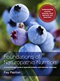 Foundations of Naturopathic Nutrition: A Comprehensive Guide to Essential Nutrients and Nutritional Bioactives