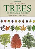 Illustrated Trees of Britain and Northern Europe: A Complete Guide to the Trees of Britain and Northern Europe-