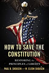 How to Save the Constitution: Restoring the Principles of Liberty (Freedom in America Book 4) Kindle Edition