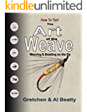 The Art of the Weave: Weaving & Braiding on the Fly