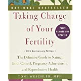 Taking Charge of Your Fertility, 20th Anniversary Edition: The Definitive Guide to Natural Birth Control, Pregnancy Achieveme