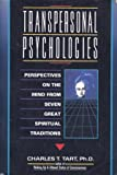 Transpersonal Psychologies: Perspectives on the Mind from Seven Great Spiritual Traditions