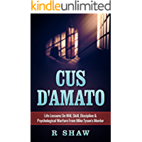 Cus D'Amato: Life Lessons On Will, Skill, Discipline & Psychological Warfare From Mike Tyson's Mentor (MMA, Boxing, Grappling)