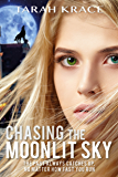 Chasing the Moonlit Sky: A dark past reveals magic, murder and romance (#Chasing Book 1)