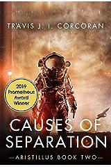 Causes of Separation (Aristillus Book 2) Kindle Edition