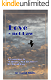 "Love - Not Law: A response to  ""Liberty, Not Licence""  by David Gay"