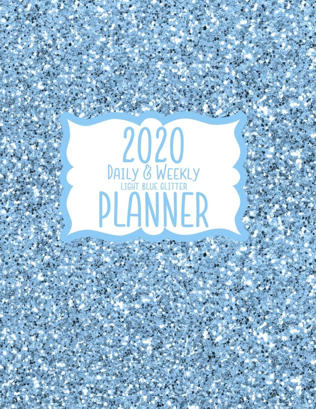 2020 Daily & Weekly Light Blue Glitter Planner: 8.5 x 11 ...