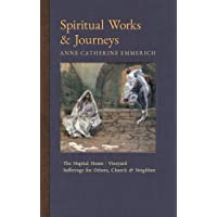 Spiritual Works & Journeys: The Nuptial House, Vineyard, Sufferings for Others, the Church, and the Neighbor