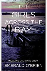 The Girls Across the Bay (The Knox and Sheppard Mysteries Book 1) Kindle Edition