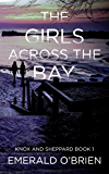 The Girls Across the Bay (The Knox and Sheppard Mysteries Book 1) (English Edition)