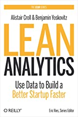 Lean Analytics: Use Data to Build a Better Startup Faster (Lean (O'Reilly)) (English Edition) eBook Kindle