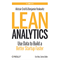 Lean Analytics: Use Data to Build a Better Startup Faster (Lean Series) (English Edition)