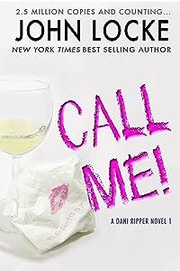 Call Me! (A Dani Ripper Novel Book 1)