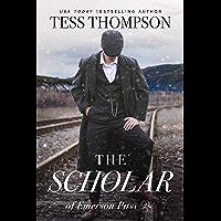 The Scholar (Emerson Pass Historicals Book 3)