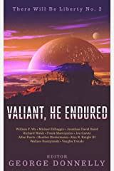 Valiant, He Endured: 17 Sci-Fi Myths of Insolent Grit (There Will Be Liberty Book 2) Kindle Edition