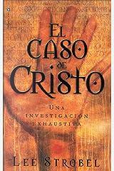 El caso de Cristo: Una investigación personal de un periodista de la evidencia de Jesús (Spanish Edition) Kindle Edition