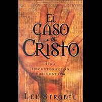 El caso de Cristo: Una investigación personal
