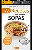72 RECETAS PARA PREPARAR SOPAS: Ideales para incluir en tu menú diario (Colección Cocina Fácil & Práctica nº 33) (Spanish Edition)
