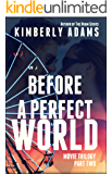 Before A Perfect World: Movie Trilogy, Book Two (The Movie 2)