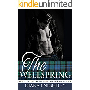 The Wellspring (Kaitlyn and the Highlander Book 12)