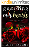 Guarding Our Hearts (Holiday Love Book 3)