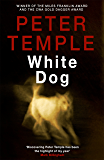 White Dog (Jack Irish Thriller Book 4)
