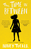 The Time In Between: A memoir of hunger and hope