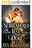 Surrendered to the Lust of the Duke: A Steamy Historical Regency Romance Novel (Wicked Brides Book 1)