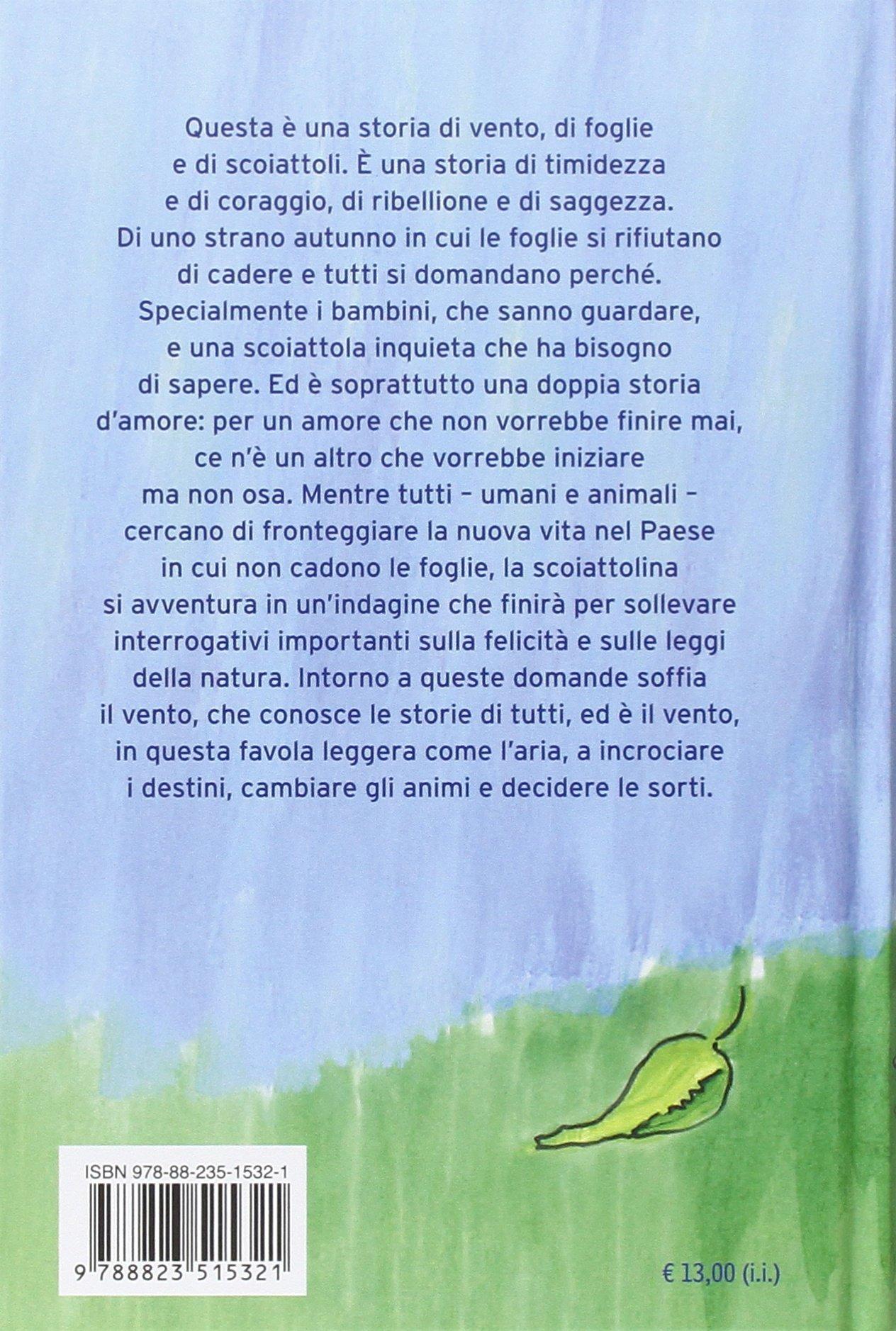 Lu0027anno Che Non Caddero Le Foglie (Le Gabbianelle): Paola Mastrocola:  9788823515321: Amazon.com: Books