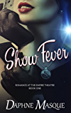 Show Fever (Romance at the Empire Theatre Book 1)
