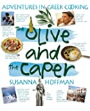 The Olive and the Caper: Adventures in Greek Cooking