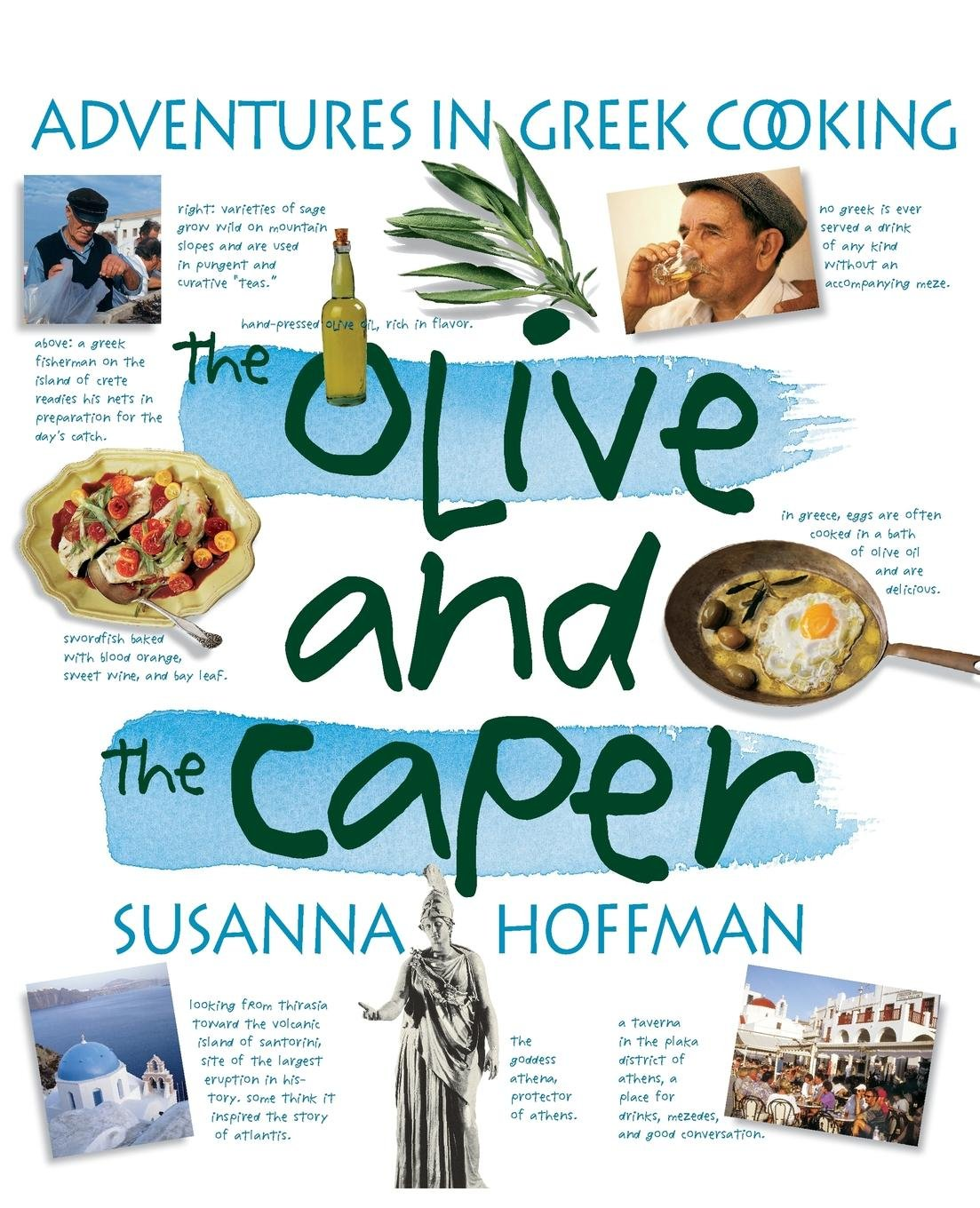 The Olive and the Caper: Adventures in Greek Cooking Paperback – August 1,  2004