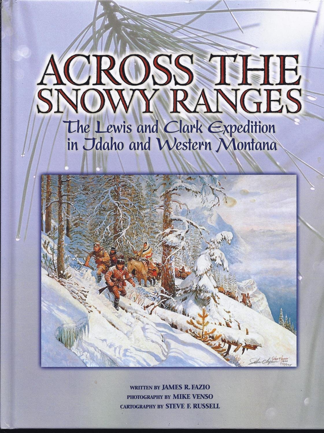 Across the Snowy Ranges: The Lewis and Clark Expedition in Idaho and Western Montana pdf