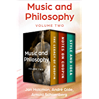 Music and Philosophy Volume Two: The Legacy of Chopin, Notes on Chopin, and Style and Idea book cover