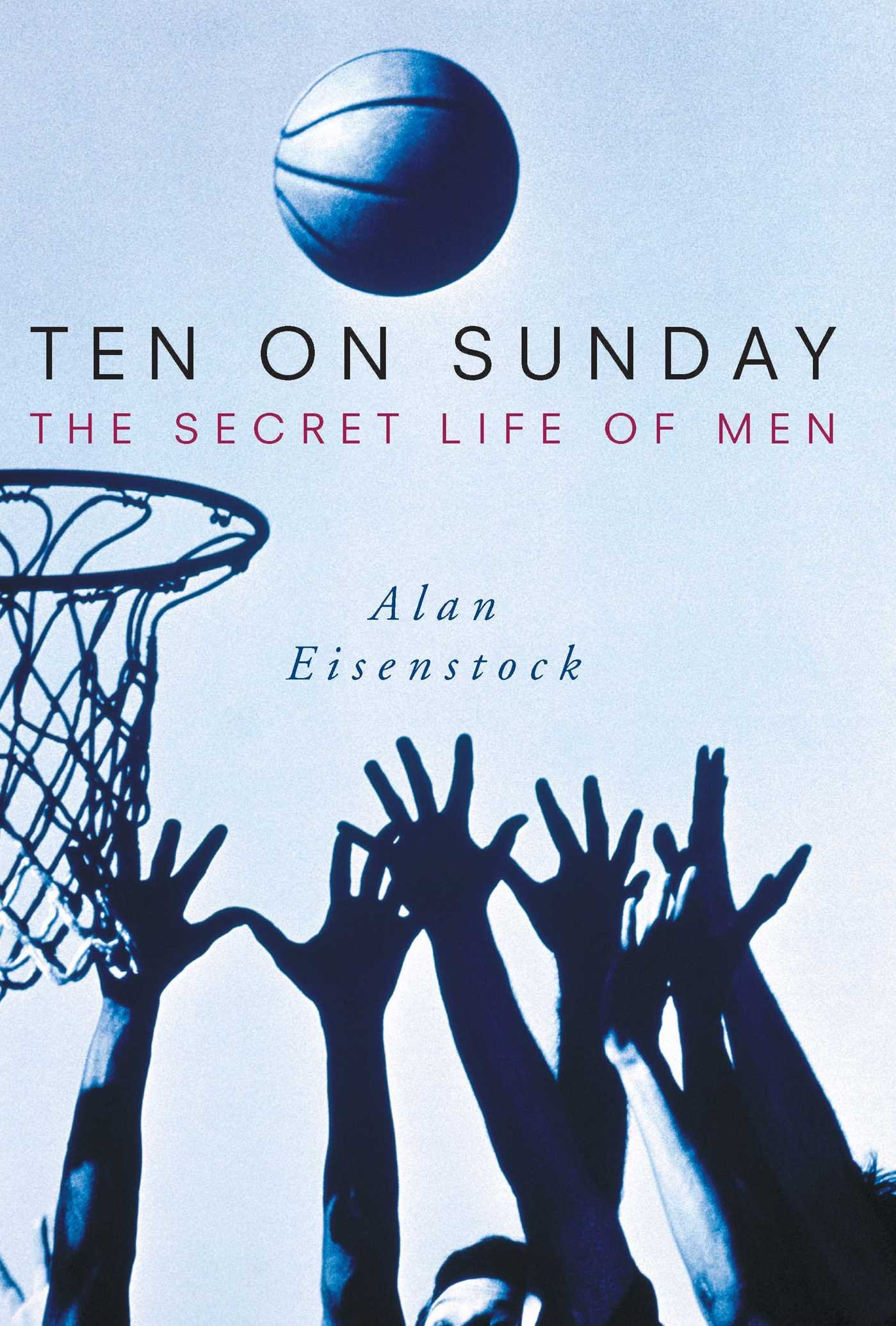 Download Ten on Sunday: The Secret Life of Men ebook
