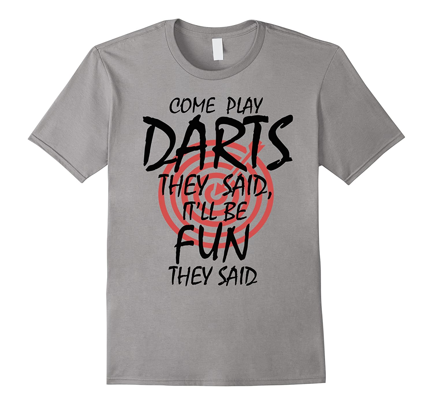 Art Attack Dart Life It'll Be Fun They Said Dartboard Shirt-CL