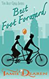 Best Foot Forward: A Romantic Comedy (The Best Girls Book 4)
