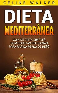Dieta mediterranea semanal para perder peso rapido
