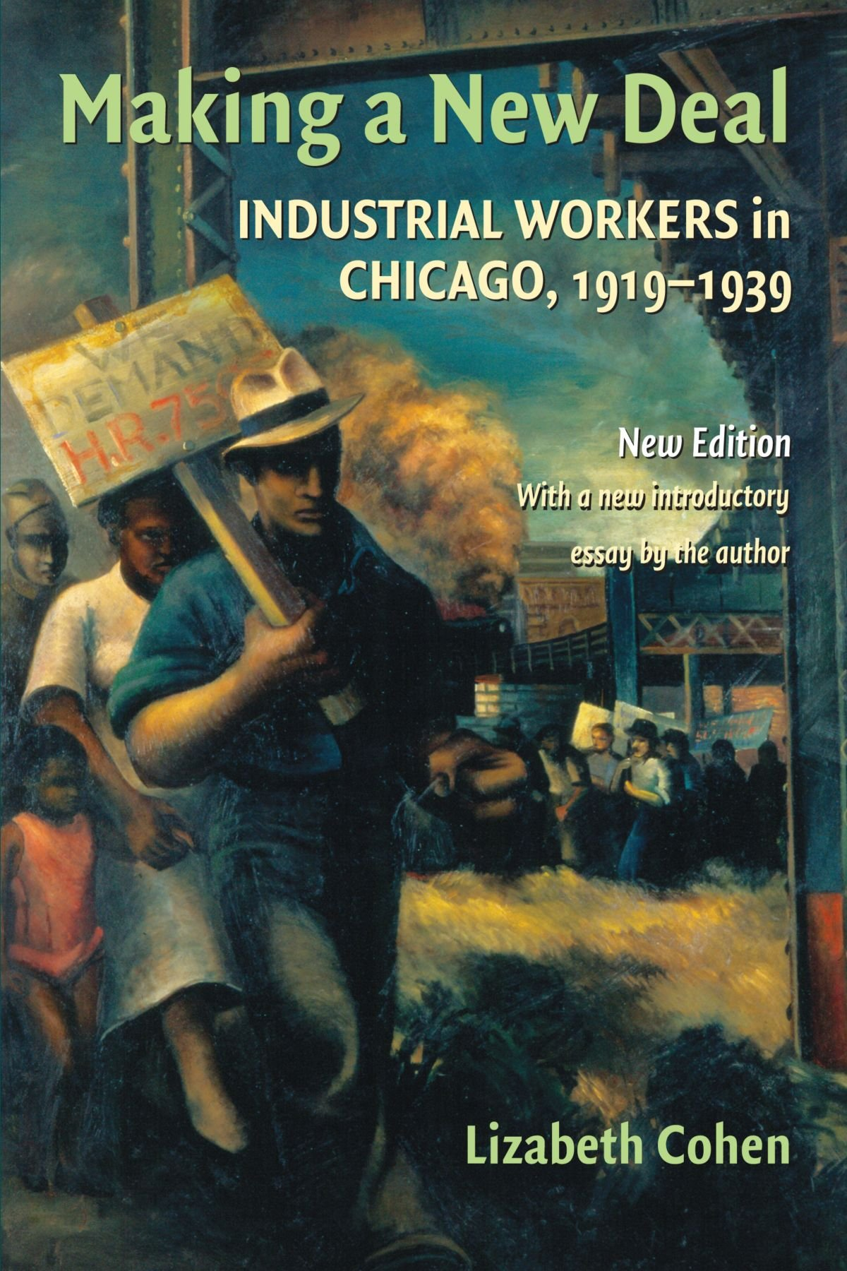Making A New Deal: Industrial Workers In Chicago, 19191939