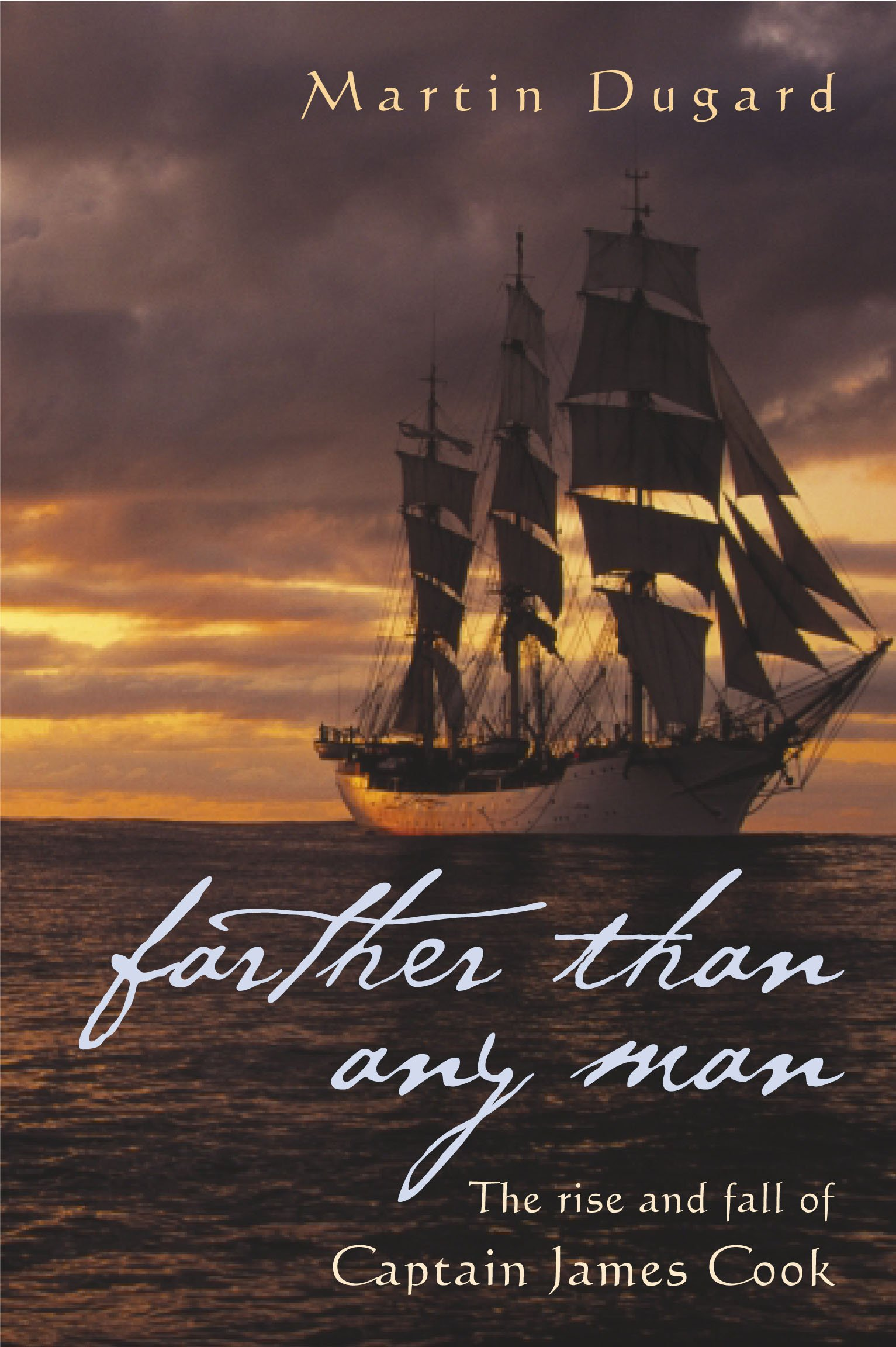 Farther Than Any Man: The Rise and Fall of Captain James Cook PDF