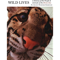 Wild Lives: A History of People & Animals of the Bronx Zoo (English Edition)